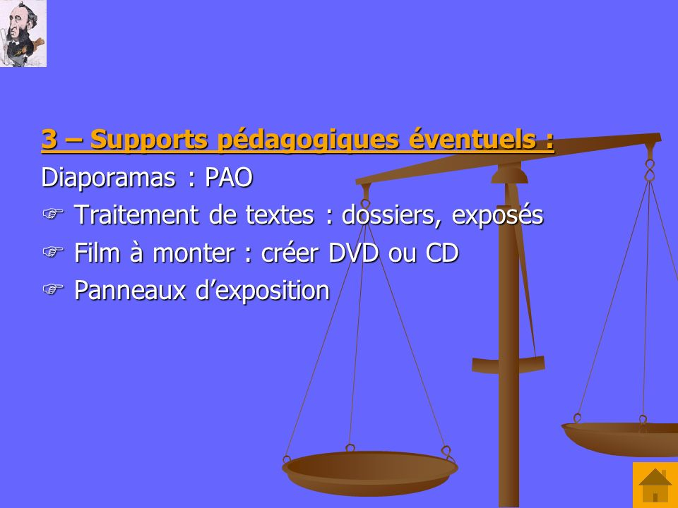 3 – Supports pédagogiques éventuels :