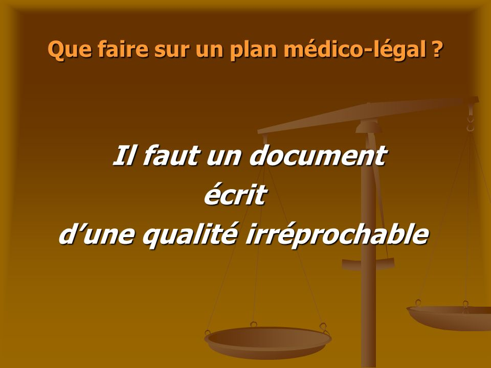 Que faire sur un plan médico-légal