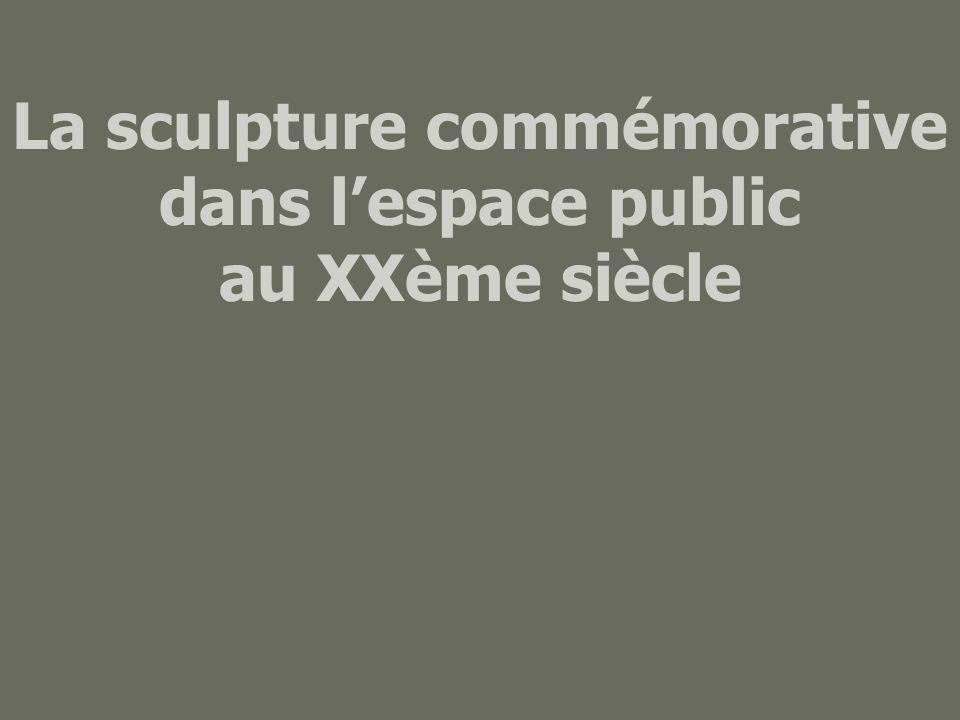 La sculpture commémorative dans l'espace public au XXème siècle