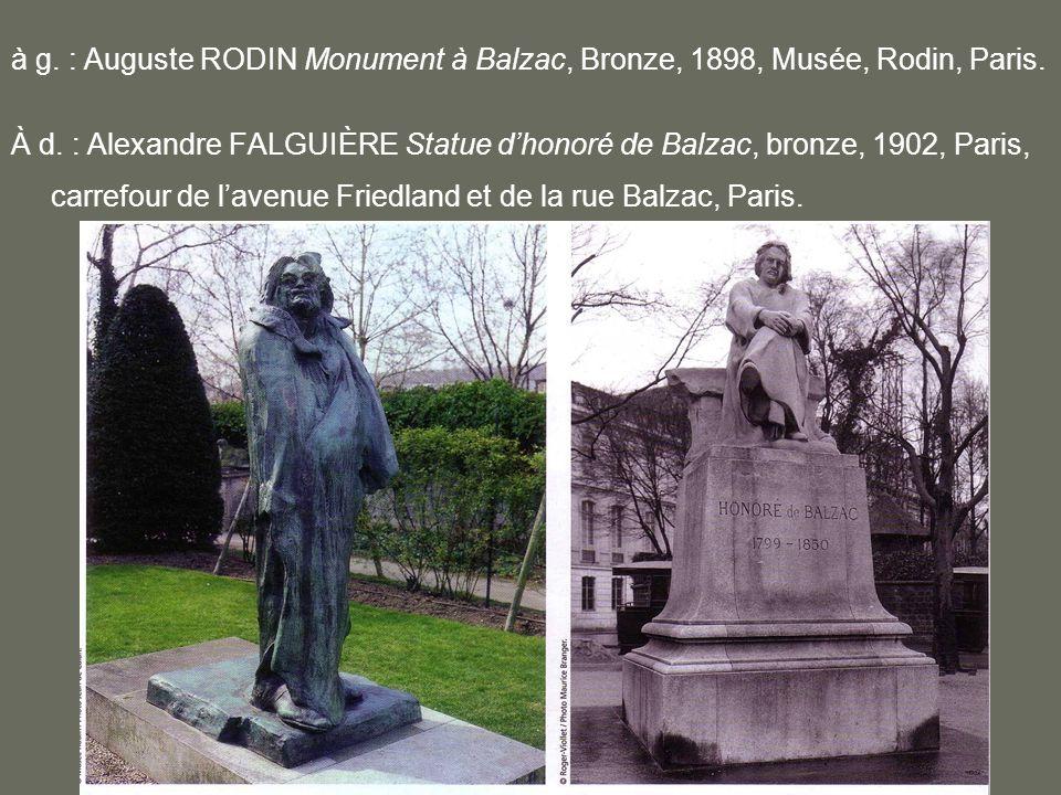 à g. : Auguste RODIN Monument à Balzac, Bronze, 1898, Musée, Rodin, Paris.