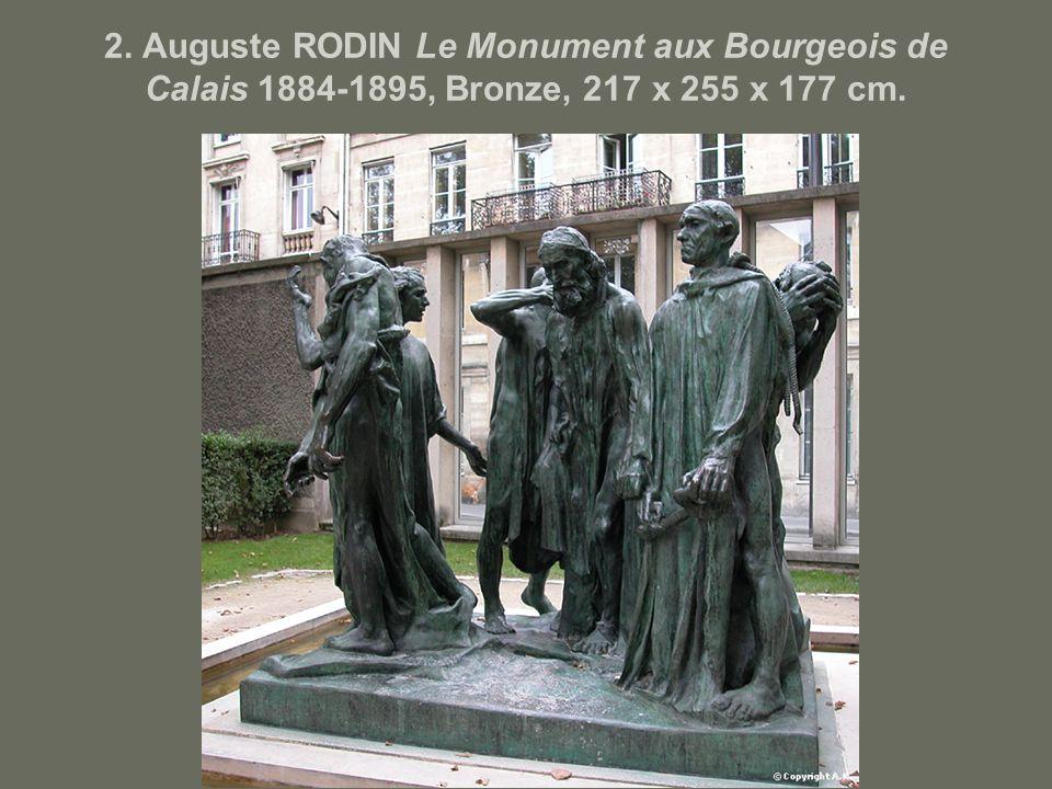 2. Auguste RODIN Le Monument aux Bourgeois de Calais 1884-1895, Bronze, 217 x 255 x 177 cm.