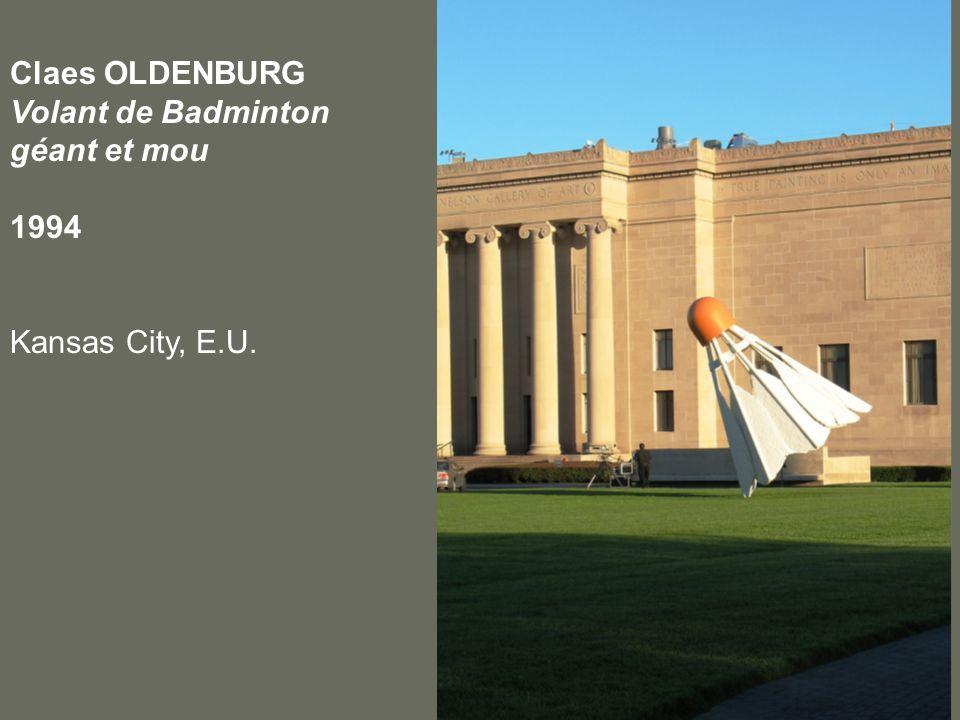 Claes OLDENBURG Volant de Badminton géant et mou 1994 Kansas City, E.U.