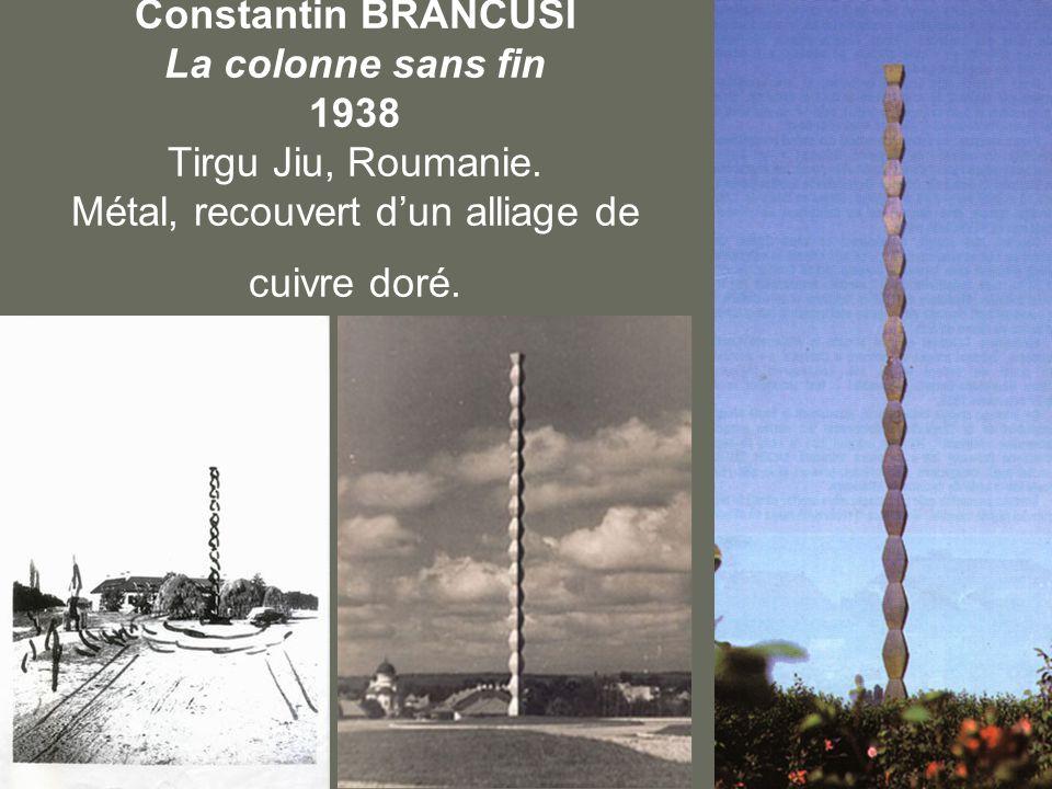 Constantin BRANCUSI La colonne sans fin 1938 Tirgu Jiu, Roumanie