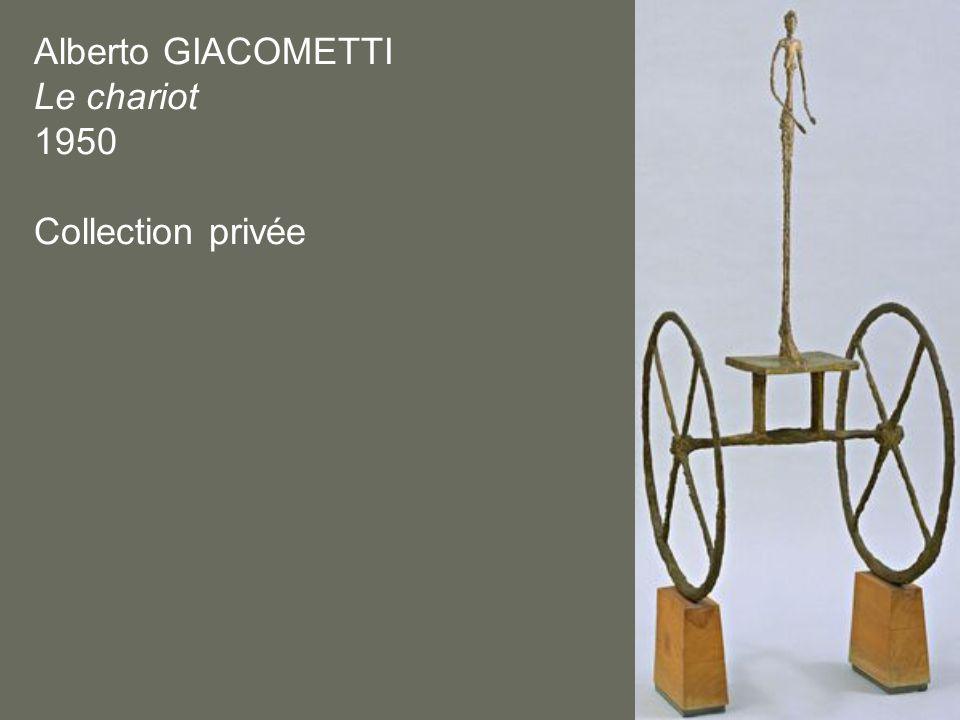 Alberto GIACOMETTI Le chariot 1950 Collection privée