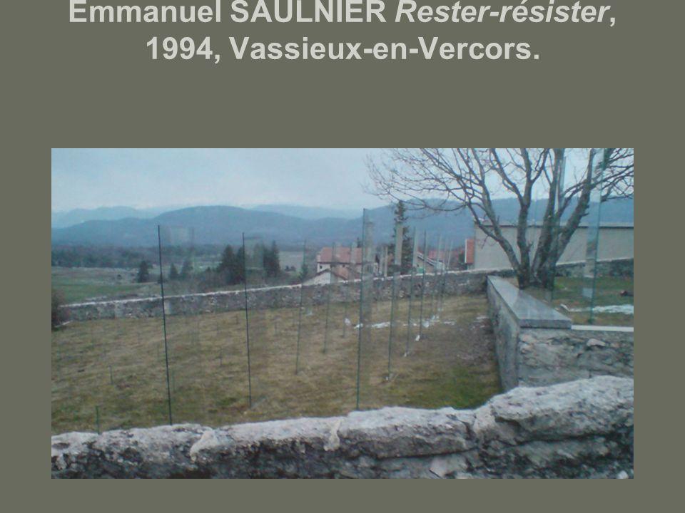 Emmanuel SAULNIER Rester-résister, 1994, Vassieux-en-Vercors.
