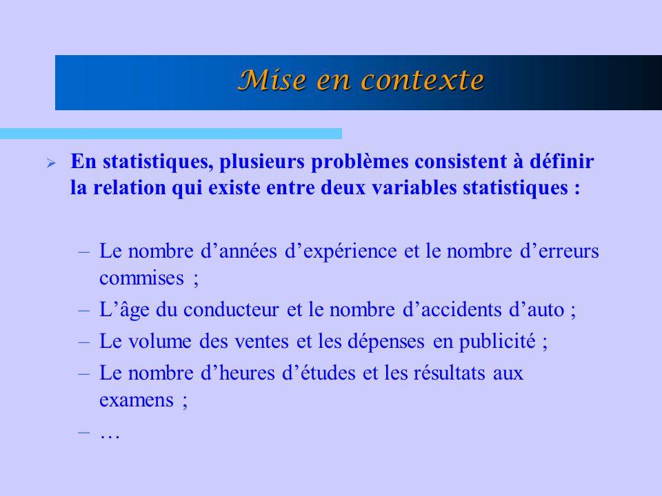 Mise en contexte En statistiques, plusieurs problèmes consistent à définir la relation qui existe entre deux variables statistiques :