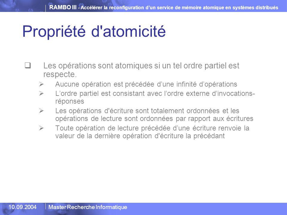 Propriété d atomicité Les opérations sont atomiques si un tel ordre partiel est respecte. Aucune opération est précédée d'une infinité d'opérations.