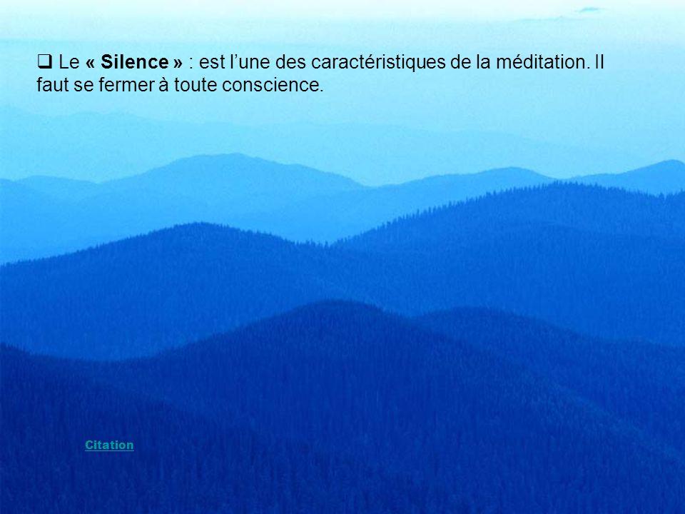 Le « Silence » : est l'une des caractéristiques de la méditation