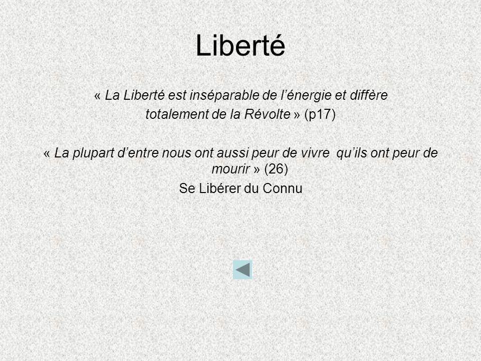 Liberté « La Liberté est inséparable de l'énergie et diffère