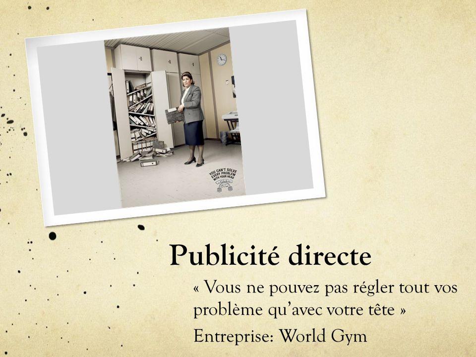 Publicité directe « Vous ne pouvez pas régler tout vos problème qu'avec votre tête » Entreprise: World Gym.