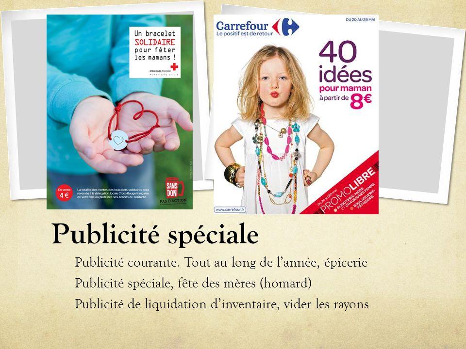 Publicité spéciale Publicité courante. Tout au long de l'année, épicerie. Publicité spéciale, fête des mères (homard)