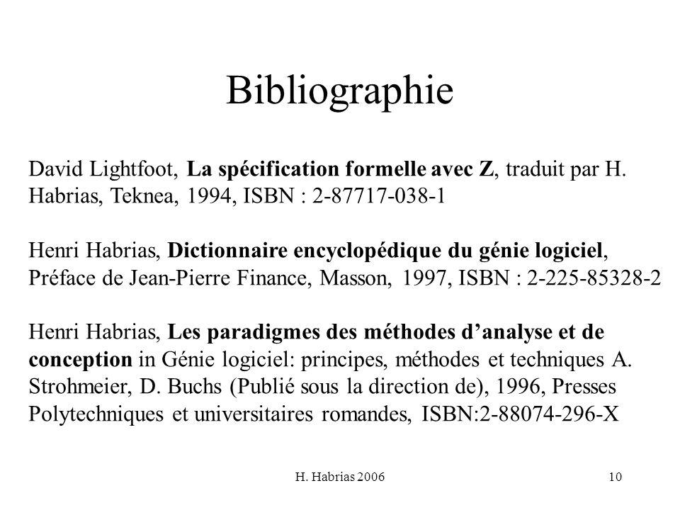 Bibliographie David Lightfoot, La spécification formelle avec Z, traduit par H. Habrias, Teknea, 1994, ISBN : 2-87717-038-1.