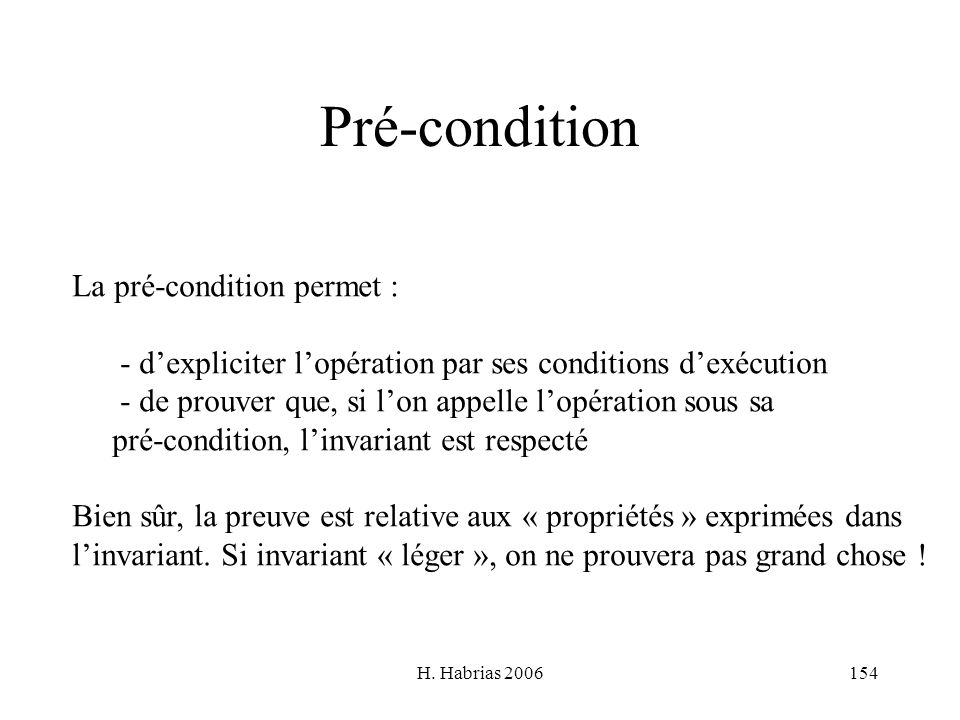Pré-condition La pré-condition permet :