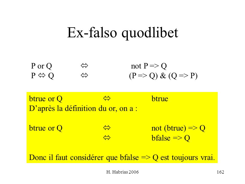 Ex-falso quodlibet P or Q  not P => Q