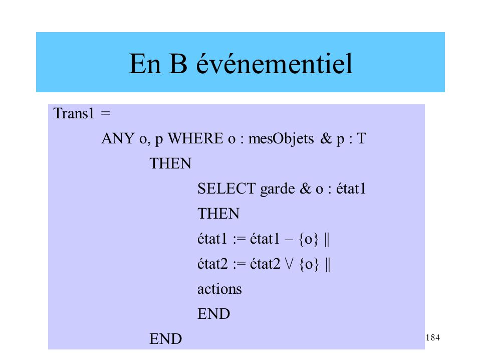 En B événementiel Trans1 = ANY o, p WHERE o : mesObjets & p : T THEN