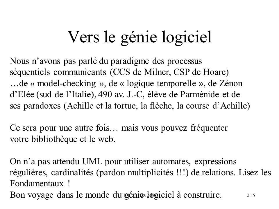 Vers le génie logiciel Nous n'avons pas parlé du paradigme des processus. séquentiels communicants (CCS de Milner, CSP de Hoare)