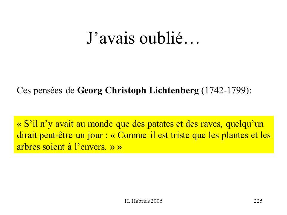 J'avais oublié…Ces pensées de Georg Christoph Lichtenberg (1742-1799): « S'il n'y avait au monde que des patates et des raves, quelqu'un.