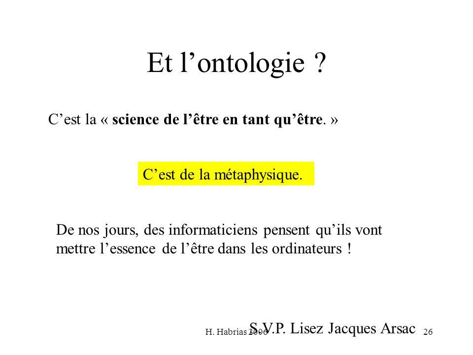 Et l'ontologie C'est la « science de l'être en tant qu'être. »