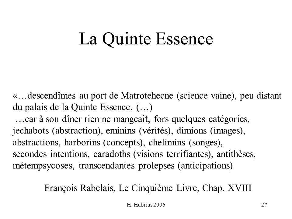 La Quinte Essence«…descendîmes au port de Matrotehecne (science vaine), peu distant. du palais de la Quinte Essence. (…)
