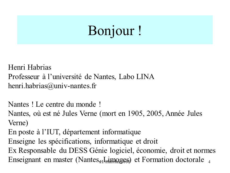 Bonjour ! Henri Habrias Professeur à l'université de Nantes, Labo LINA