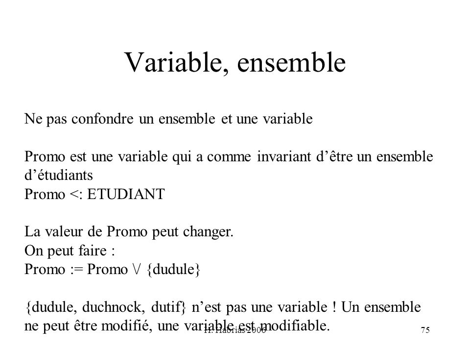 Variable, ensemble Ne pas confondre un ensemble et une variable