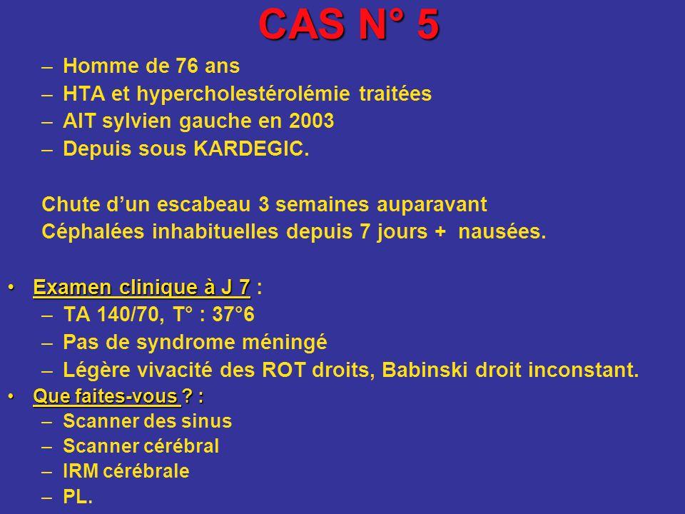 CAS N° 5 Homme de 76 ans HTA et hypercholestérolémie traitées