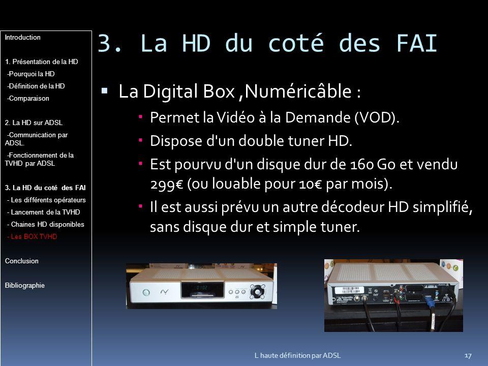 3. La HD du coté des FAI La Digital Box ,Numéricâble :