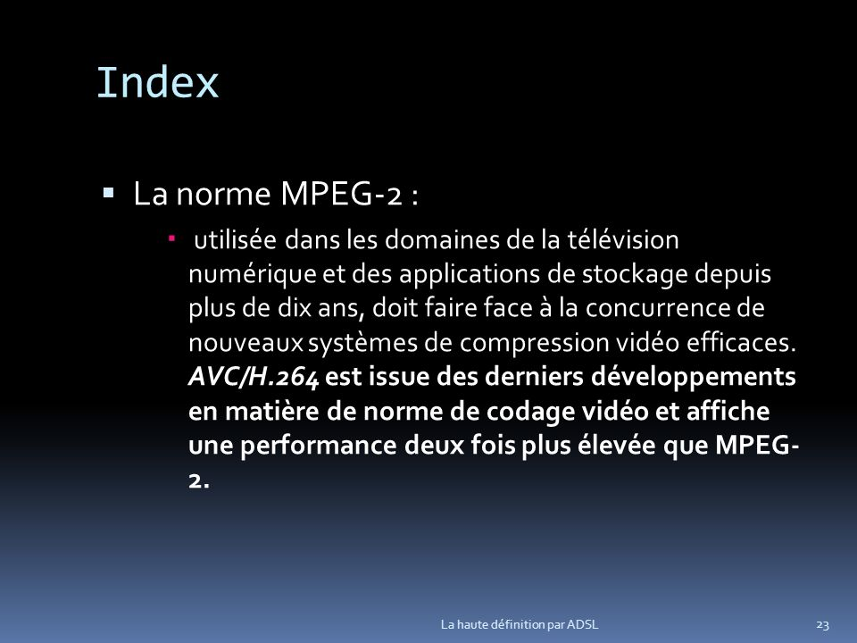 Index La norme MPEG-2 :