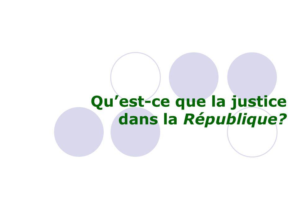 Qu'est-ce que la justice dans la République