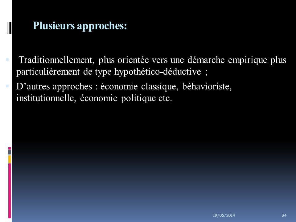 Plusieurs approches: Traditionnellement, plus orientée vers une démarche empirique plus particulièrement de type hypothético-déductive ;