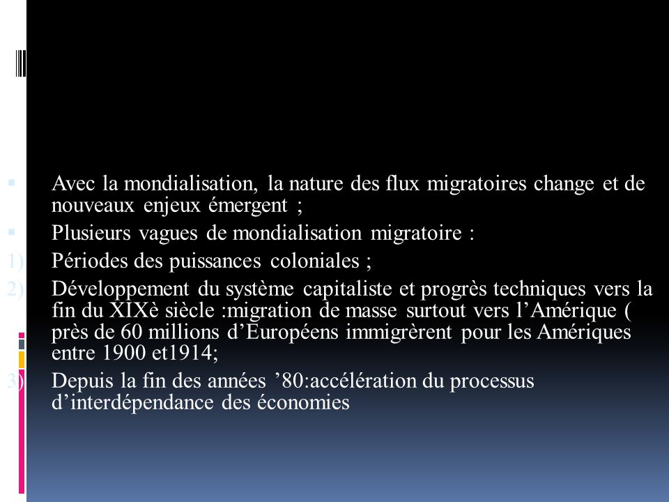Avec la mondialisation, la nature des flux migratoires change et de nouveaux enjeux émergent ;