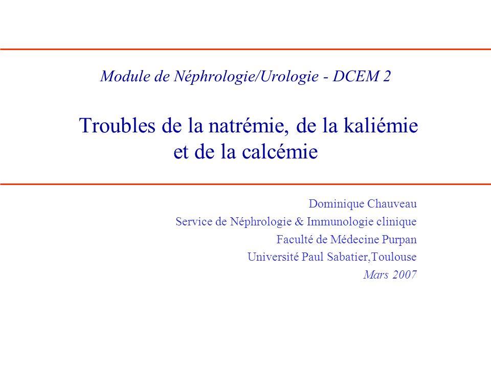 Module de Néphrologie/Urologie - DCEM 2 Troubles de la natrémie, de la kaliémie et de la calcémie