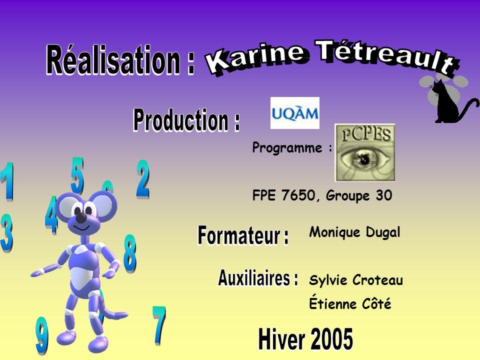 Karine Tétreault 5 2 1 6 4 3 8 7 9 Réalisation : Production :