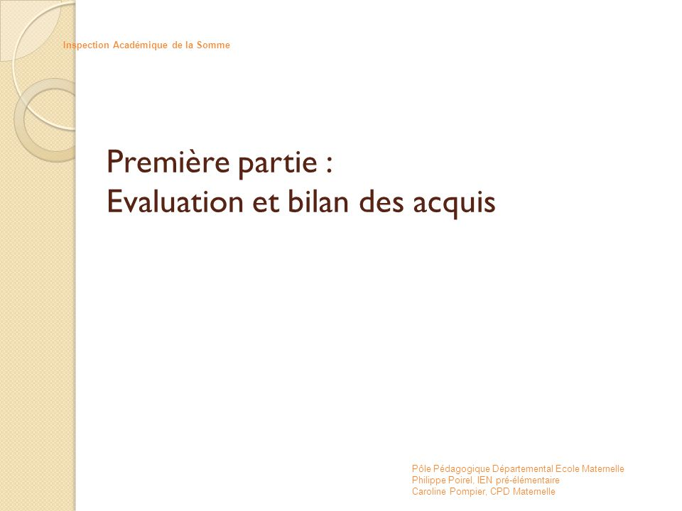 Première partie : Evaluation et bilan des acquis