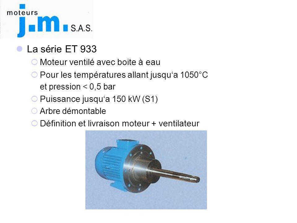 La série ET 933 Moteur ventilé avec boite à eau