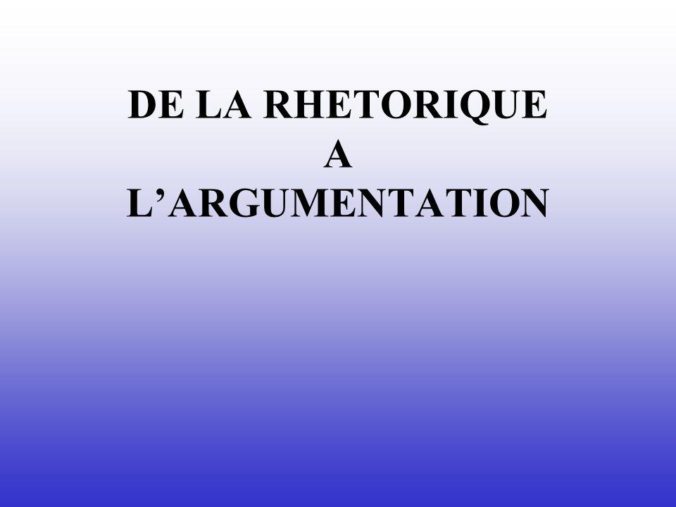 DE LA RHETORIQUE A L'ARGUMENTATION