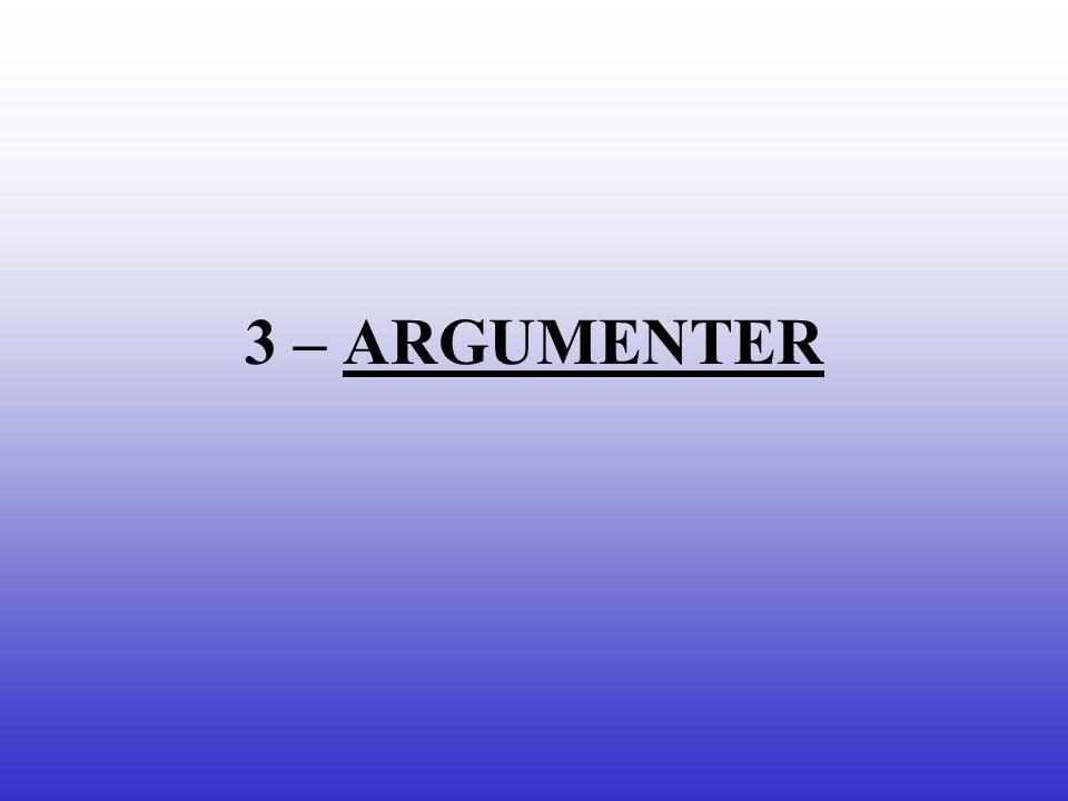3 – ARGUMENTER