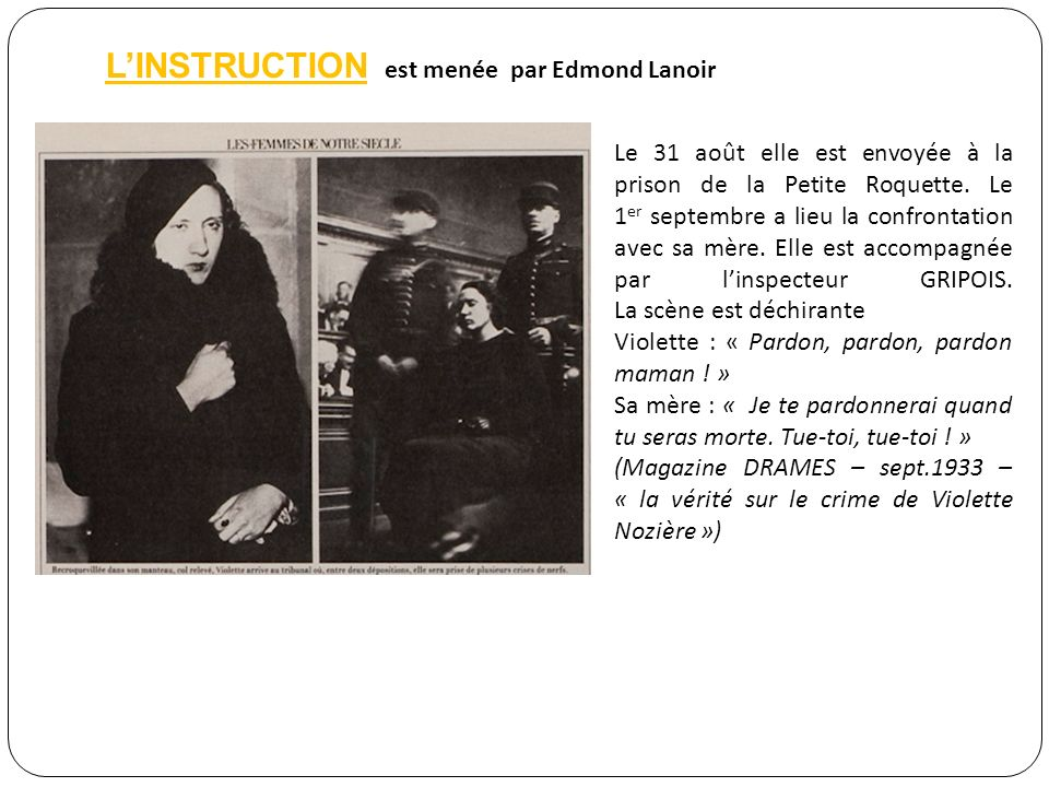 L'INSTRUCTION est menée par Edmond Lanoir