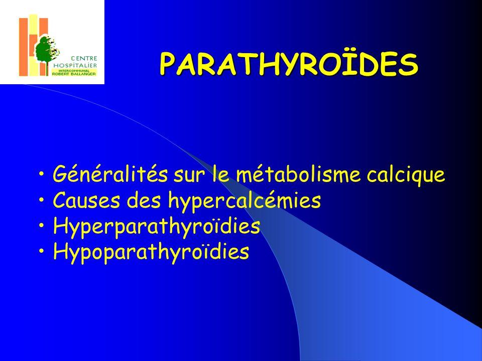PARATHYROÏDES Généralités sur le métabolisme calcique