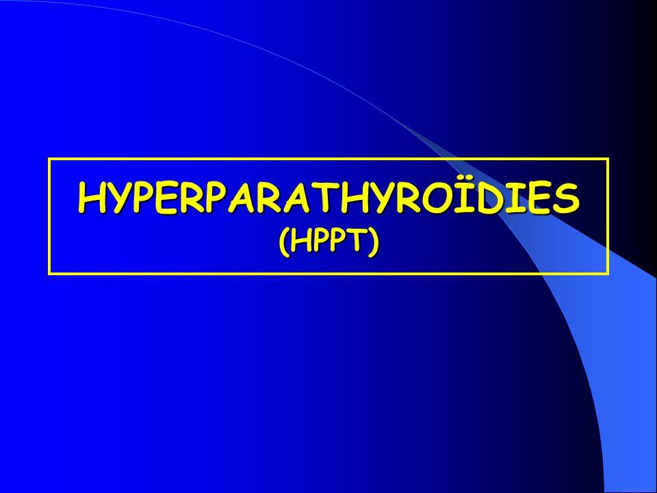 HYPERPARATHYROÏDIES (HPPT)