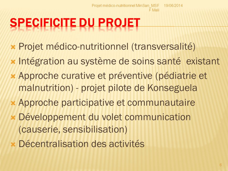 SPECIFICITE DU PROJET Projet médico-nutritionnel (transversalité)