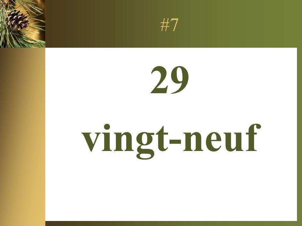 #7 29 vingt-neuf