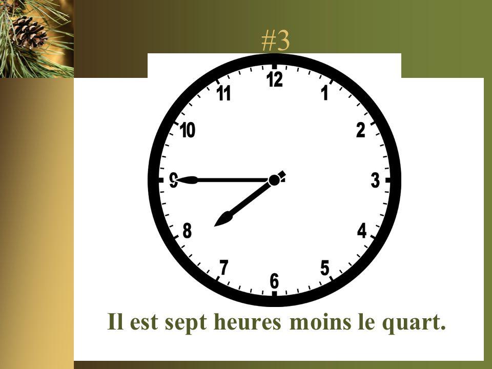 Il est sept heures moins le quart.