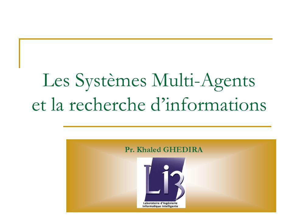 Les Systèmes Multi-Agents et la recherche d'informations