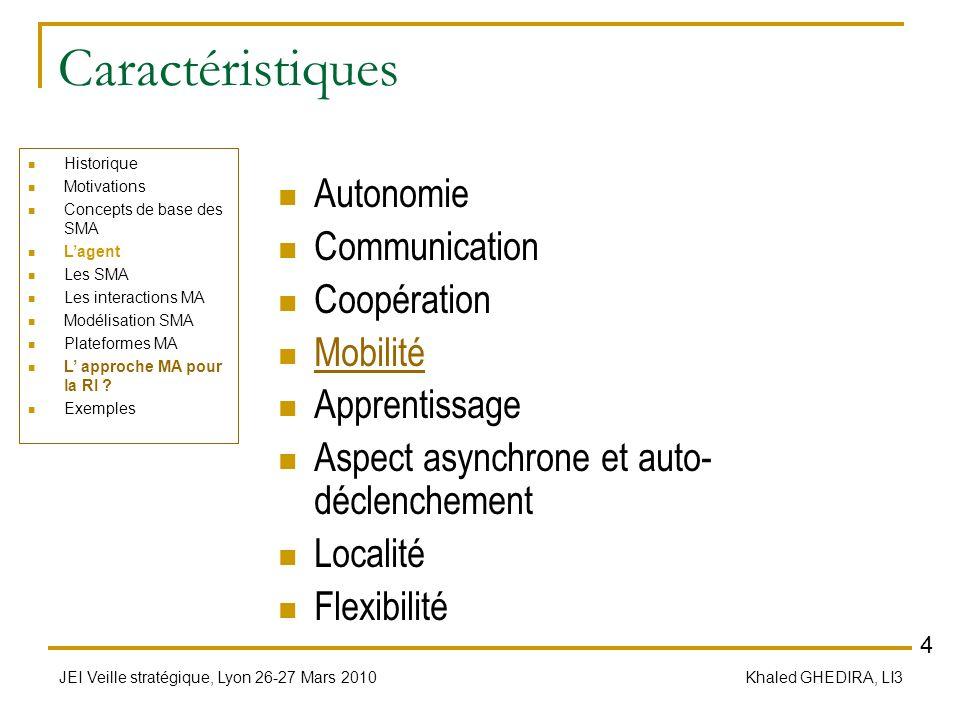 Caractéristiques Autonomie Communication Coopération Mobilité