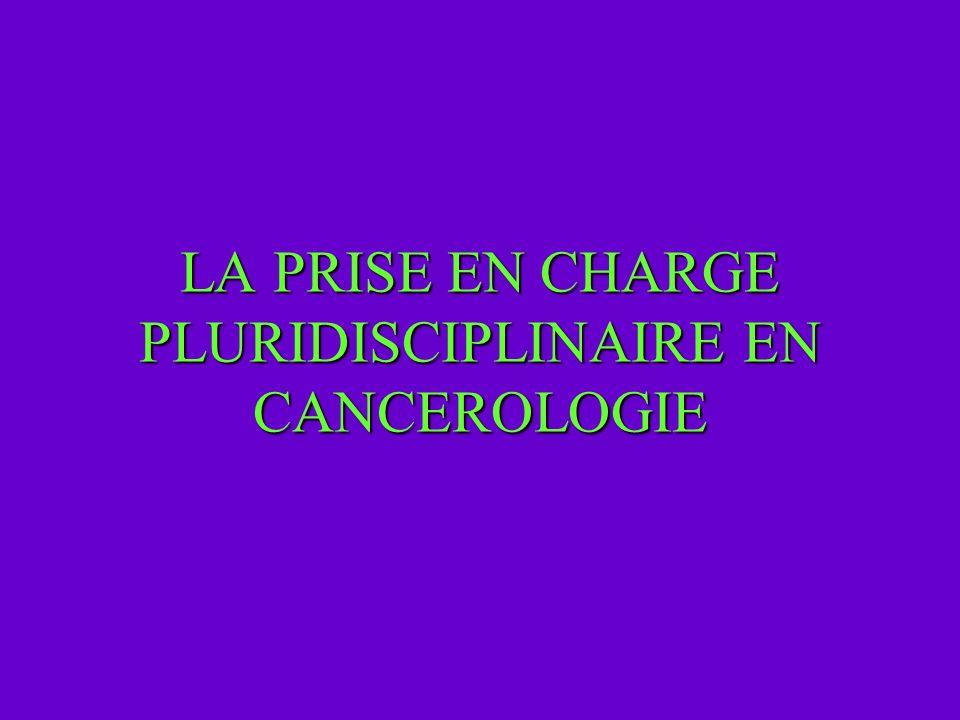 LA PRISE EN CHARGE PLURIDISCIPLINAIRE EN CANCEROLOGIE