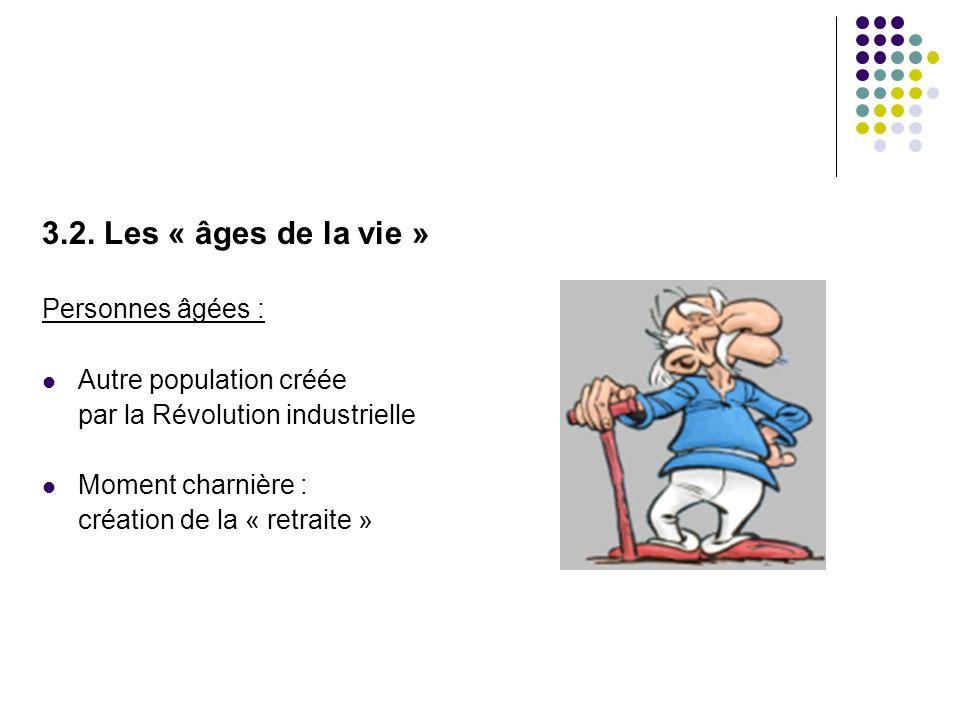 3.2. Les « âges de la vie » Personnes âgées : Autre population créée