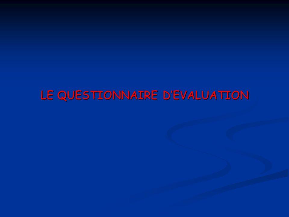 LE QUESTIONNAIRE D'EVALUATION