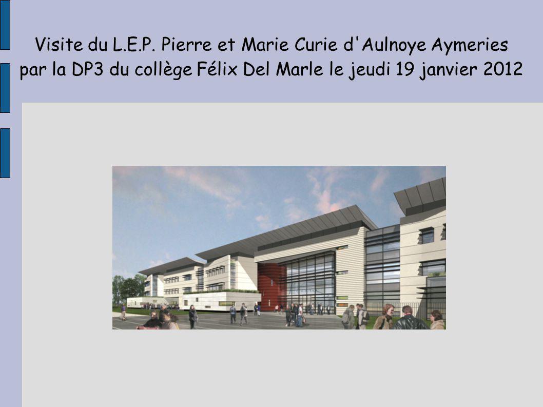 Visite du L.E.P. Pierre et Marie Curie d Aulnoye Aymeries