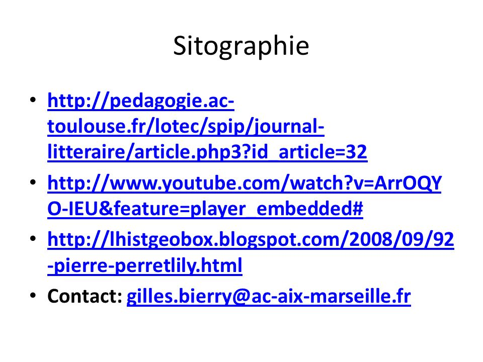 Sitographie http://pedagogie.ac-toulouse.fr/lotec/spip/journal-litteraire/article.php3 id_article=32.